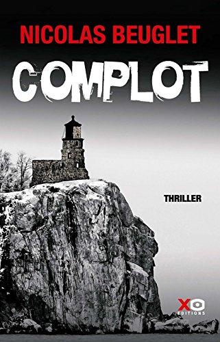 Complot : roman / Nicolas Beuglet | Beuglet, Nicolas. Auteur