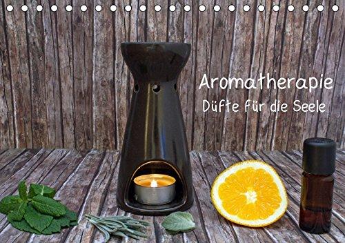 Aromatherapie - Düfte für die Seele (Tischkalender 2019 DIN A5 quer): Entdecken Sie die wohltuenden Düfte ätherischer Öle! (Monatskalender, 14 Seiten ) (CALVENDO Gesundheit)