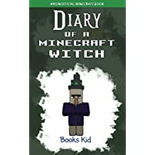 Diary of a Minecraft Witch: An Unofficial Minecraft Book