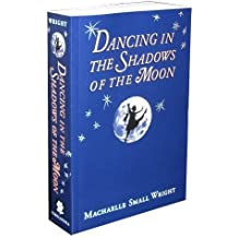 Dancing in the Shadows of the Moon by Machaelle Small Wright (2014-03-20)