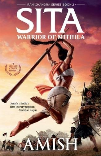 Sita - Warrior of Mithila (Book 2- Ram Chandra Series):...