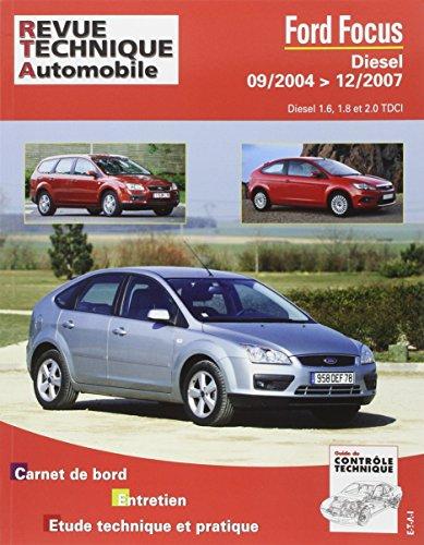 Revue Technique 698.2 Ford Focus Diesel Dep 09/04 jusque 12/2007 1.6/1.8/2.0 TDCI