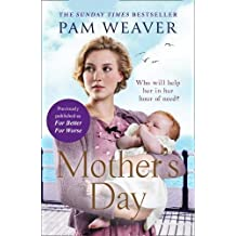 Mother's Day: The heartwarming Sunday Times bestseller, previously published as For Better For Worse