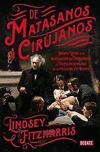 De matasanos a cirujanos par Lindsey Fitzharris