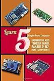 Learn 5 Single Board Computer: Raspberry Pi, Asus Tinkerer Board, Banana PI M2, Pine A 64, Chip, Rock 64