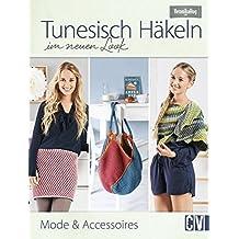 Tunesisch Häkeln im neuen Look: Mode & Accessoires
