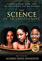 The Science of Transitioning: A Complete Guide to Hair Care for Transitioners and New Naturals