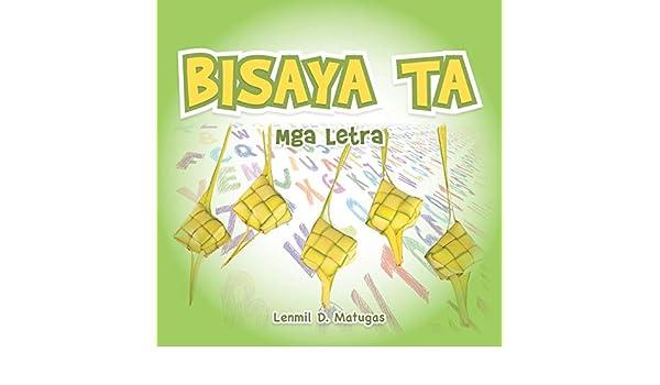 Buy Bisaya Ta: MGA Letra Book Online at Low Prices in India | Bisaya