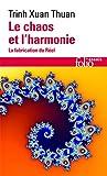 Le chaos et l'harmonie - La fabrication du Réel - Gallimard - 15/05/2000