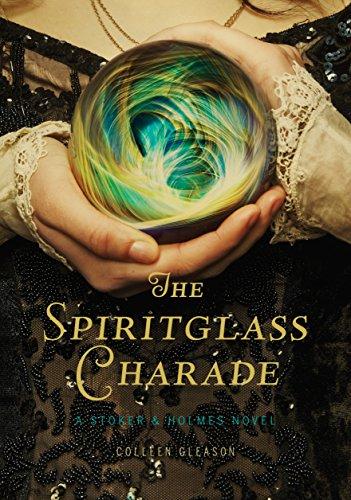 Spiritglass Charade: a Stoker and Holmes Novel (Stoker & Holmes) por Colleen Gleason