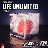 Mord in Serie 31: Life Unlimited (Mord in Serie / Mörderisch spannende Hör-Thriller, Band 31) - Erik Albrodt