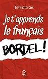 Je t'apprends le francais bordel ! par Szewczyk