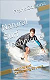 Natural Surf Technique: Learn to surf   Celebrating 25 years