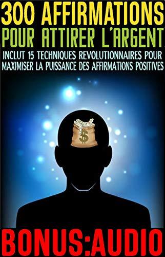 Couverture du livre REPROGRAMMEZ VOTRE CERVEAU: 300 AFFIRMATIONS ULTRA PUISSANTES POUR ATTIRER L'ARGENT (BONUS: FICHIER AUDIO)