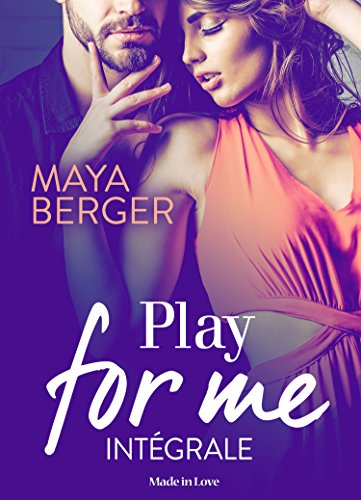 Play for me (intégrale) par [Berger, Maya]