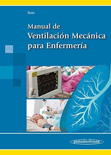 Manual de Ventilación Mecánica para Enfermería por Soto