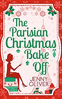 The Parisian Christmas Bake Off by [Oliver, Jenny]