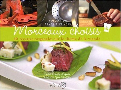 Morceaux choisis : 30 recettes originales sur le thème de la viande