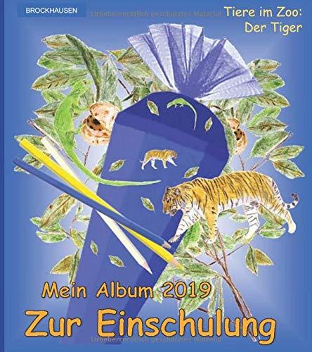 BROCKHAUSEN: Mein Album zur Einschulung 2019: Tiere im Zoo - Der Tiger (Schulanfang 2019, Band 11)