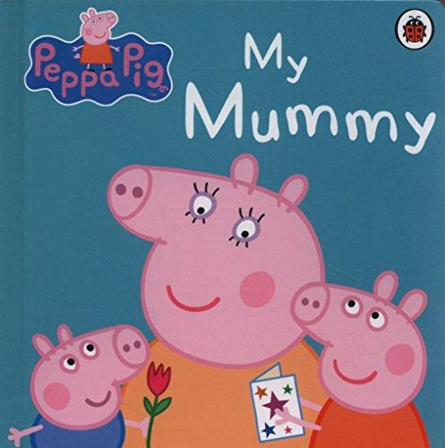 Peppa Pig: My Mummy por Peppa Pig