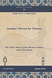 Another Mirror for Princes (Analecta Isisiana) by Suraiya Faroqhi (2009-02-01)