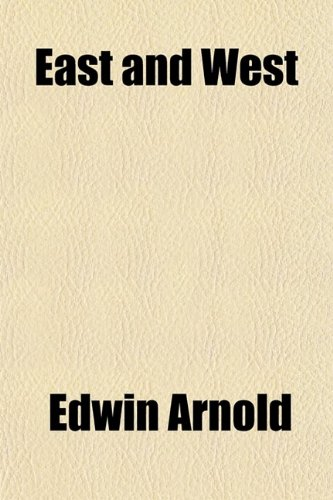 East and West; Being Papers Reprinted From the