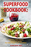 Superfood Cookbook: Delicious Clean Eating Superfood Salads for Easy Weight Loss and Detox: Healthy Superfood Recipes for Busy People on a Budget (Superfood Kitchen, Band 2)