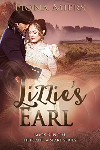 Lizzie's Earl: Sexy Regency Romance (The heir and a spare Book 3)