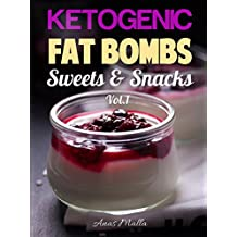 Fat Bombs: 45 Fat Bombs Recipes for Ketogenic Diet, Sweet & Savory Snacks, Step by Step Low-Carbs & Gluten-Free Cookbook: Tasteful Fat Bombs & Sweets (Low-Carbs, ... Healthy Recipes Book 1) (English Edition)