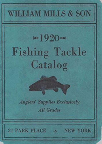 WILLIAM MILLS & SON 1920 Fishing Tackle Catalog (English Edition) (Vintage Fishing Reel)