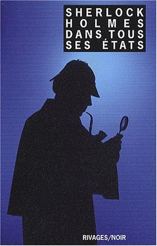 Sherlock Holmes dans tous ses états par (Poche - Nov 7, 2007)