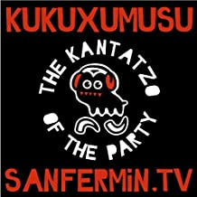 Kukuxumusu The Kantatzo of the party [Explicit]