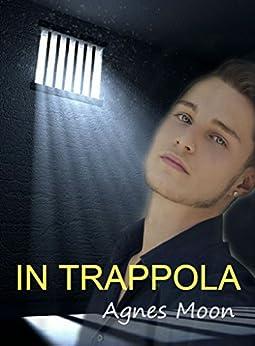 In trappola (Legami di sangue Vol. 3) di [Moon, Agnes]