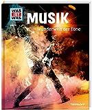 WAS IST WAS Band 116 Musik. Wunderwelt der Töne (WAS IST WAS Sachbuch, Band 116)