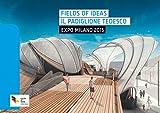 Fields of Ideas. Il Padiglione Tedesco Milano 2015