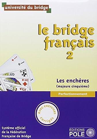Le bridge français : Tome 2, perfectionnement, les enchères (majeure