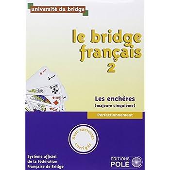 Le bridge français : Tome 2, perfectionnement, les enchères (majeure cinquième)