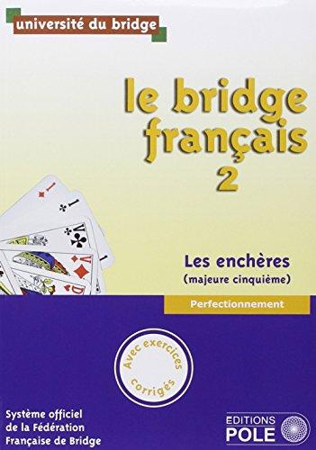 Le bridge français : Tome 2, perfectionnement, les enchères (majeure cinquième) par Philippe Cronier