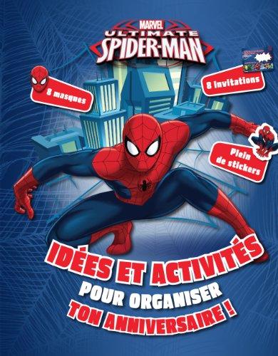 Fête ton anniversaire Marvel Ultimate Spider-Man : Idées et activités pour organiser ton anniversaire ! par Marvel