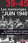 39-45 Les mensonges de juin 1940 par Legoux