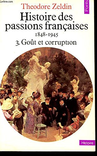 Histoire des passions françaises. Tome 1, Ambition et amour par Theodore Zeldin
