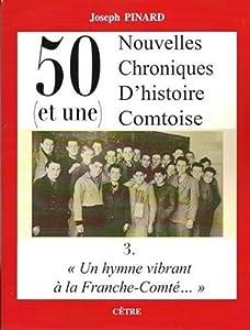 """Afficher """"50 chroniques d'histoire comtoise n° 03<br /> 50 (et une) nouvelles chroniques d'histoire comtoise"""""""