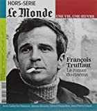 François Truffaut - le monde une vie une oeuvre n 21