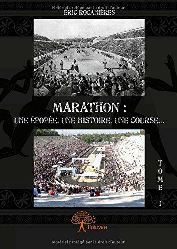 Marathon : une épopée, une histoire, une course... Tome 1