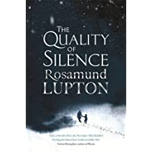 The Quality of Silence by Rosamund Lupton (2015-07-02)