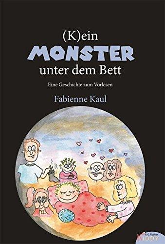 (K)ein Monster unter dem Bett: Eine Geschichte zum Vorlesen (R.G. Fischer Kiddy)