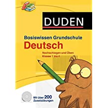 Basiswissen Grundschule Deutsch: Nachschlagen und üben. Klasse 1 bis 4 (Duden - Basiswissen Grundschule)