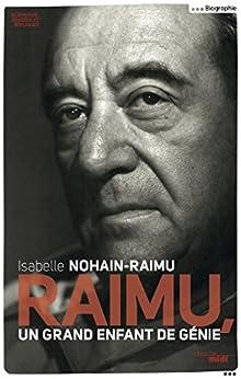 Raimu, un grand enfant de génie par [NOHAIN-RAIMU, Isabelle]