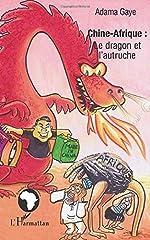 Chine - Le dragon et l'autruche de Adama Gaye