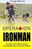 51s8rg QO1L. SL160  - Operation Ironman: One Man's Four Month Journey from Hospital Bed to Ironman Triathlon sports best price Review uk